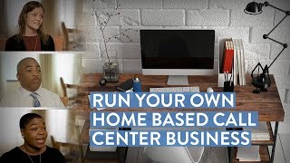 Thousands of People Like You Run Home Based Call Center Businesses