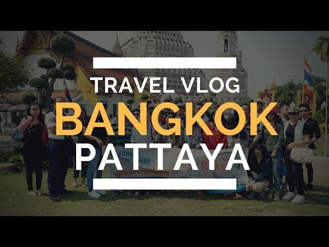 Bangkok – Pattaya  Travel Vlog Part 1