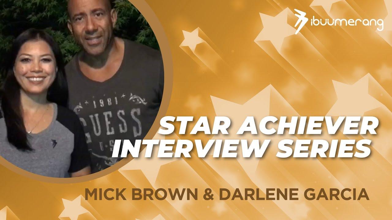 Star Achiever Interview Series— Mick Brown & Darlene Garcia