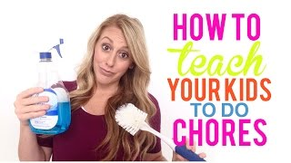 How to teach your kids to do chores