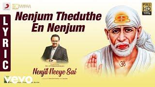 Nenjil Neeye Sai - Nenjum Theduthe En Nenjum Lyric | S.P. Balasubrahmanyam