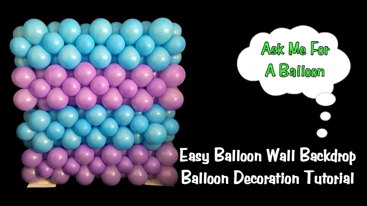Easy balloon wall backdrop balloon decoration tutorial for Balloon decoration how to make