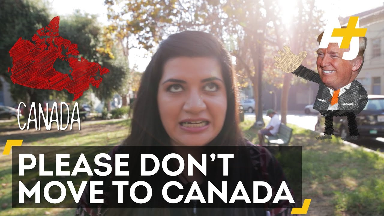 if donald trump wins please don t move to canada youtube