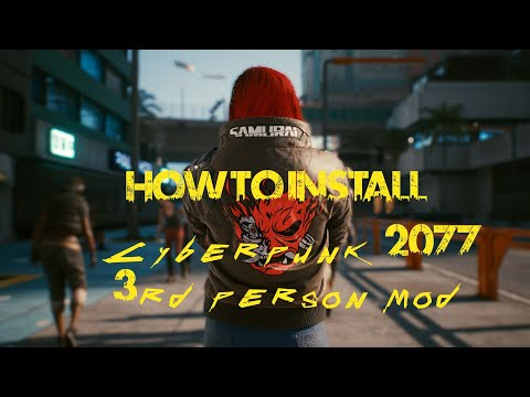 How to Install Cyberpunk2077 3rd Person mod (steam)