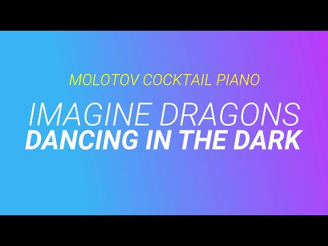 Dancing in the Dark - Imagine Dragons cover by Molotov Cocktail Piano