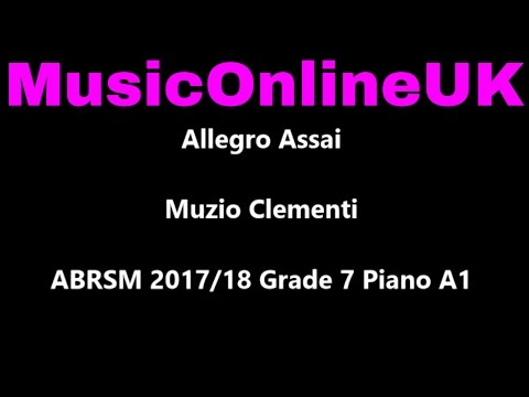 Allegro Assai - Muzio Clementi - ABRSM 2017/18 Grade 7 Piano A1 with TEACHING NOTES