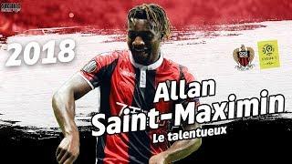 ALLAN SAINT-MAXIMIN | 2018 | LE TALENTUEUX | OGC Nice | HD