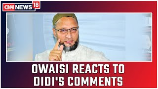 Asaduddin Owaisi Reacts To Mamata Banerjee's Comments On Muslim Extremism   CNN News18
