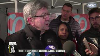 Notre Dame des Landes : le gouvernement abandonne le projet - On va plus loin (17/01/2018)