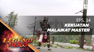 Download Video Legend Hero RTV  : Kekuatan Malaikat Master (Episode 34) || Full MP3 3GP MP4