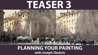 Planning Your Painting with Joseph Zbukvic - teaser3