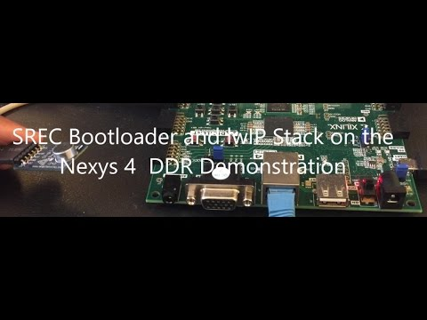 SREC Bootloader and lwIP Stack on the Nexys 4 DDR Demonstration