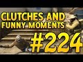 CSGO Funny Moments and Clutches #224 - CAFM CS GO
