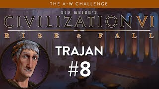 Let's Play Civilization 6: Rise and Fall - Deity - Re-Roaming part 8