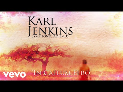 Karl Jenkins - In Caelum Fero (Official Audio)