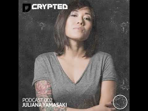 DCRYPTED Podcast 002 mixed by Juliana Yamasaki