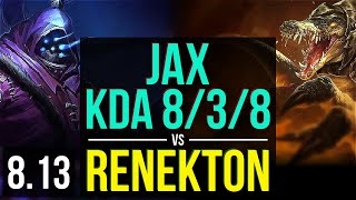 JAX vs RENEKTON (TOP) ~ KDA 8/3/8 ~ Korea Master ~ Patch 8.13
