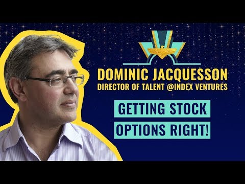 """Getting stock options right!"" w/ Director of Talent @Index Ventures, Dominic Jacquesson"