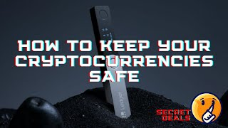 How To Keep Your Cryptocurrencies Safe | Check out the deals
