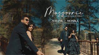 Pre-wedding Shoot 2021   Mussoorie   Mayank & Monika   2021