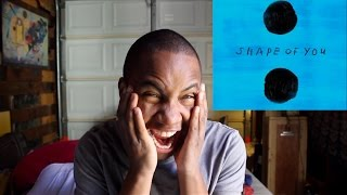 ED SHEERAN SHAPE OF YOU [FIRST REACTION]
