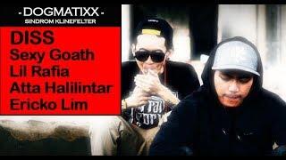 Dogmatixx - Sindrom Klinefelter (DISS Sexy Goath - Lil Rafia - Atta Halilintar - Ericko Lim)