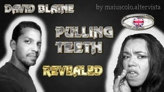 DAVID BLAINE - PULLING TEETH REVEALED