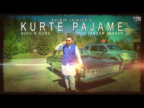 Kurte Pajame (Full Song) | Kulbir Jhinjer | Latest Punjabi Songs 2017 | Vehli Janta Records