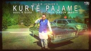 Kurte Pajame (Full Song) | Kulbir Jhinjer | Latest Punjabi Songs 2017 | Vehli Janta Records