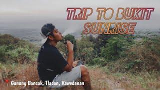 TRIP TO BUKIT SUNRISE GUNUNG BANCAK