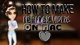 How to Make A MSP Music Video 2017 Mac