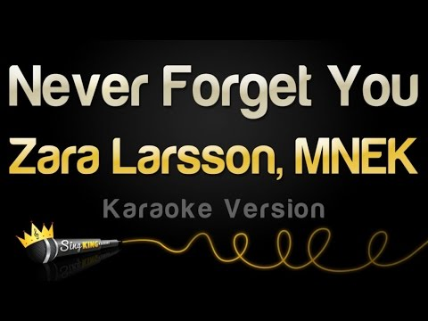 Zara Larsson, MNEK  Never Forget You Karaoke Version
