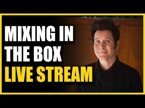 Mixing In The Box LIVE