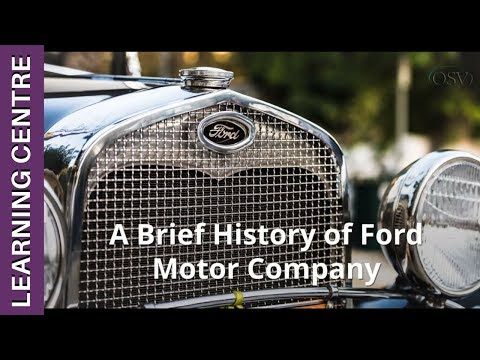 A Brief History of Ford Motor Company   OSV Learning Centre