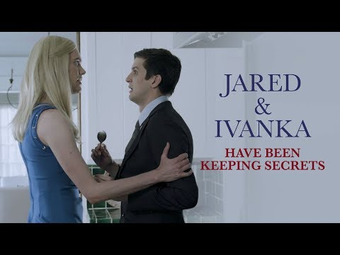 Jared Kushner and Ivanka Trump Have Been Keeping Secrets