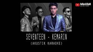 Kemarin - Seventeen (Acoustic Karaoke/Cover/Instrumental )