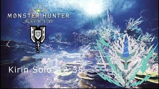 "MHWorld: 8★  Kirin Charge Blade Solo 2'35""10"