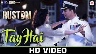 Download Hindi Video Songs - Tay Hai - Rustom | Ankit Tiwari | Akshay Kumar & Ileana D'cruz | Romantic Songs 2016