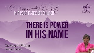 There is Power in His Name