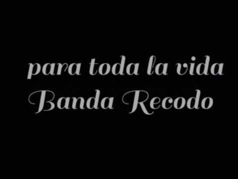 Para Toda La Vida En Letra Banda Recodo Youtube