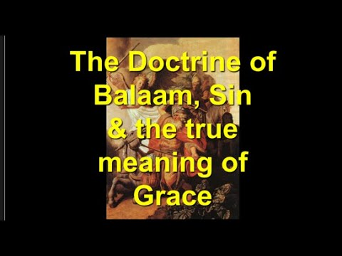 The Doctrine Of Balaam And The True Meaning Of Grace