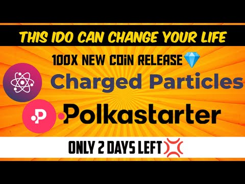 This IDO Could Change Your Life💎|100X Charged Particles Toke