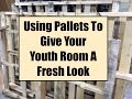 Using Pallets To Give Your Youth Room A Fresh Look
