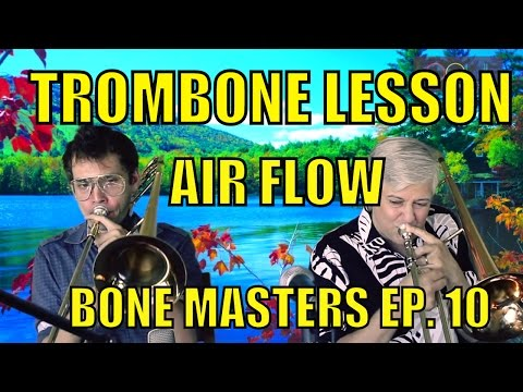 Trombone Lessons: Air Flow - Bone Masters: Ep. 10 - Scott Whitfield - Master Class
