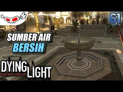 Sumber Air Bersih | DYING LIGHT Indonesia #61