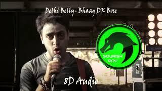 Delhi Belly- Bhaag DK Bose (8D Audio)