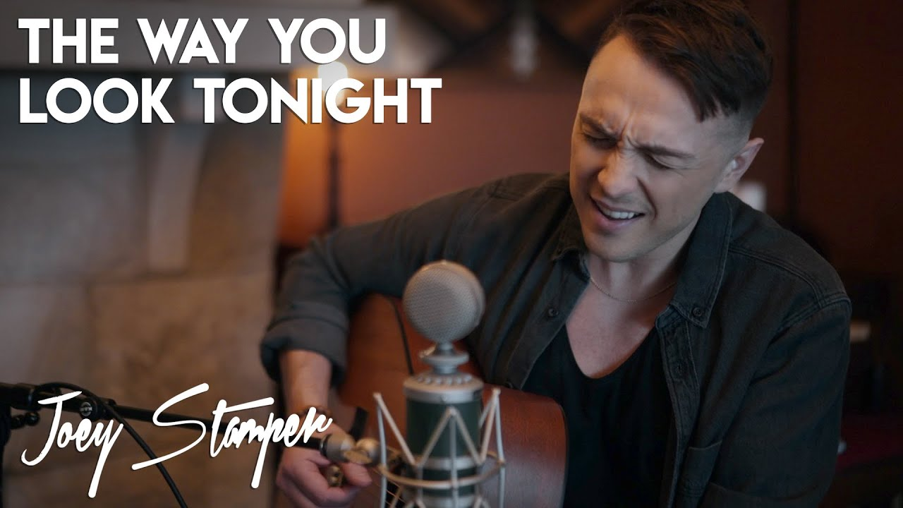 The Way You Look Tonight - Fred Astaire | Joey Stamper Cover