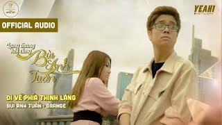 [Audio] Đi Về Phía Thinh Lặng (ft. Orange) | Lang Thang Hát Cùng Bùi Anh Tuấn