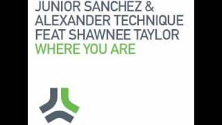 Junior Sanchez, Alexander Technique - Where You Are (feat. Shawnee Taylor) (Steve Angello Edit)