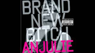 Anjulie - Brand New Bitch (Rock-It Scientist Remix)